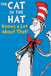 The Cat in the Hat Knows a Lot About That