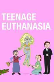 Teenage Euthanasia Season 1